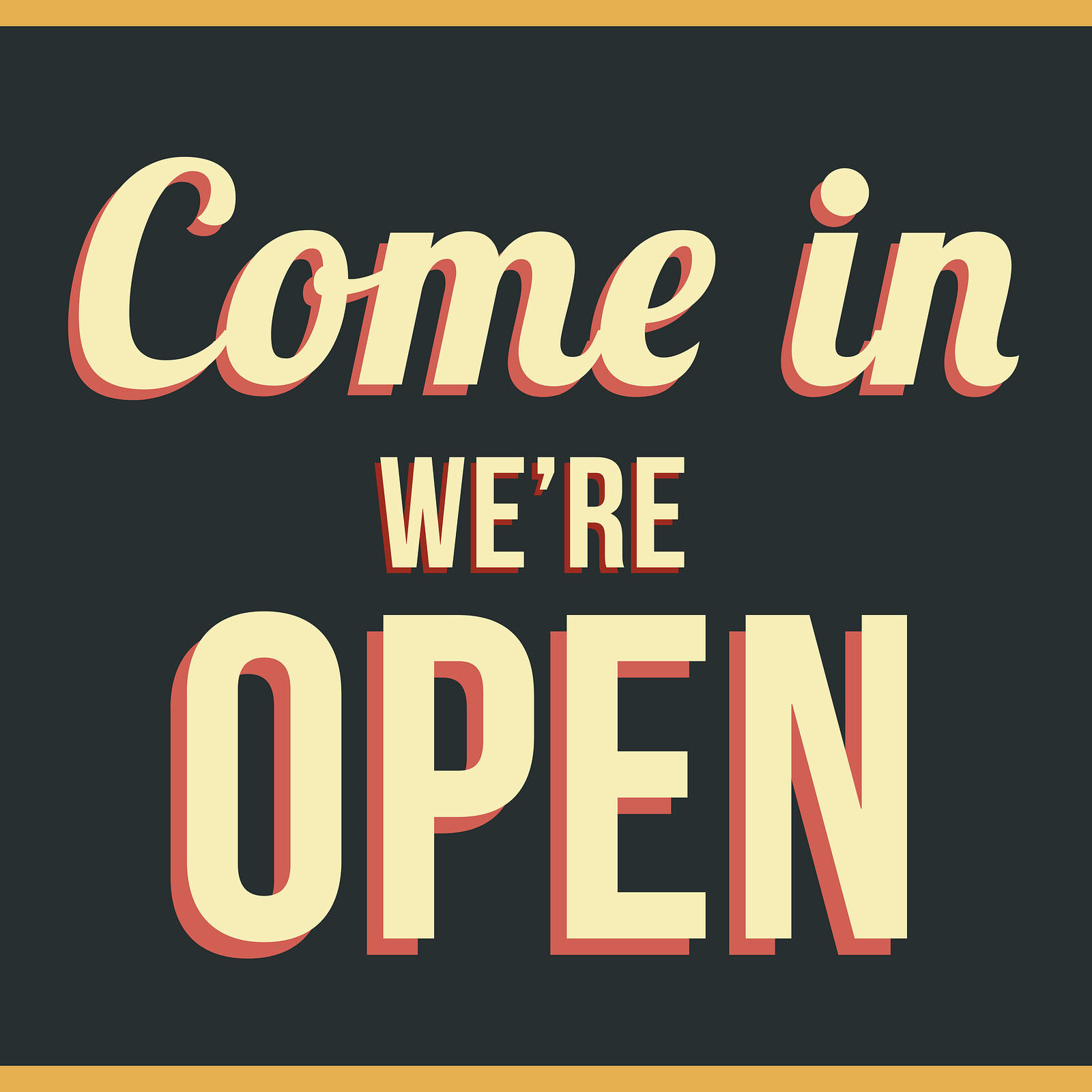 Come in we're open